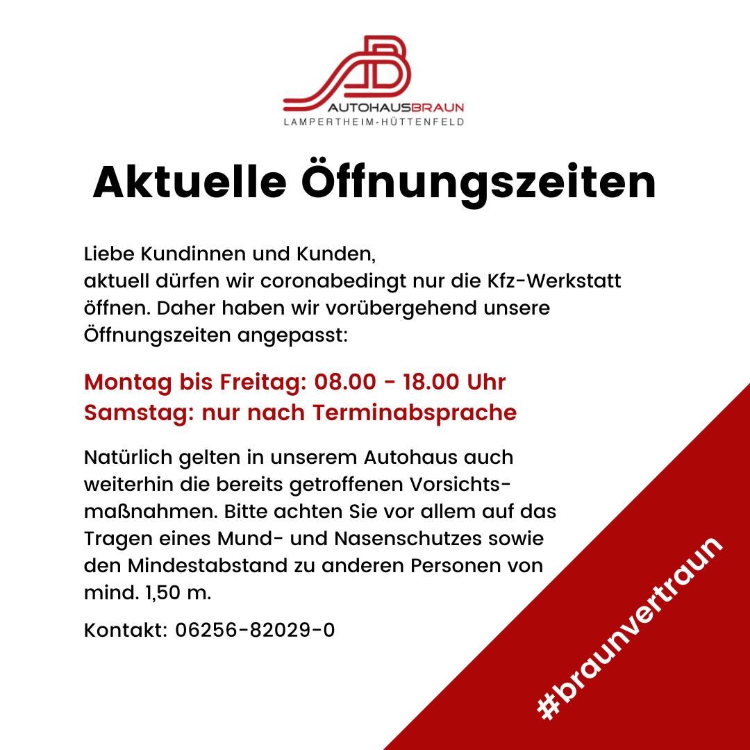 Corona-Öffnungszeiten 2021 | Autohaus Braun Lampertheim-Hüttenfeld
